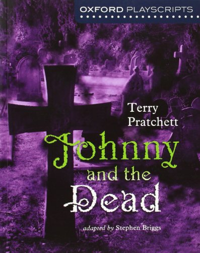 Oxford Playscripts: Johnny & the Dead By Terry Pratchett