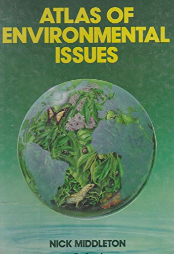 Atlas of Environmental Issues By Nicholas J. Middleton
