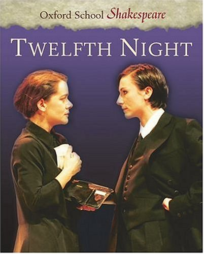 Twelfth Night (Oxford School Shakespeare) By William Shakespeare