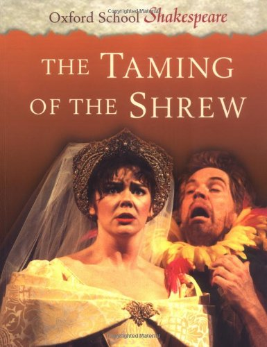 The Taming of the Shrew: Oxford School Shakespeare By William Shakespeare