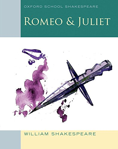 Oxford School Shakespeare: Romeo and Juliet: 2009 by William Shakespeare