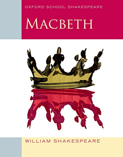 Oxford School Shakespeare: Macbeth By William Shakespeare