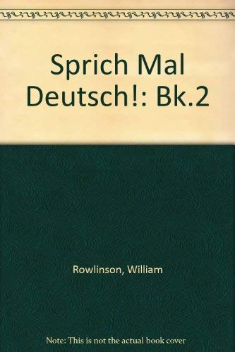 Sprich Mal Deutsch! By William Rowlinson