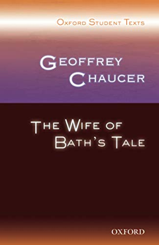 Oxford Student Texts: Geoffrey Chaucer: The Wife of Bath's Tale By Series edited by Steven Croft
