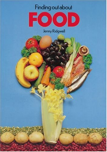 Finding out about Food By Jenny Ridgwell