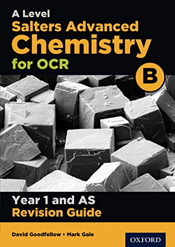 OCR A Level Salters' Advanced Chemistry Year 1 Revision Guide By Mark Gale