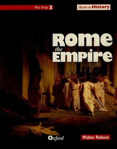 Access to History: Rome, the Empire By Walter Robson