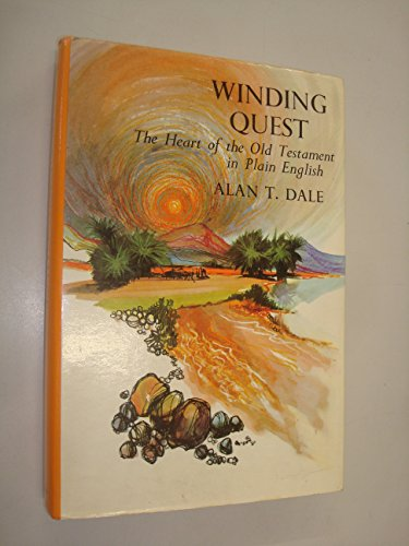 Winding Quest: Heart of the Old Testament in Plain English by Alan T. Dale