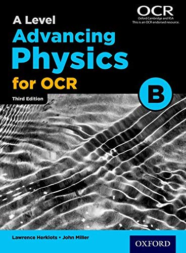 A Level Advancing Physics for OCR Student Book (OCR B) (Ocr a Level Physics) By John Miller