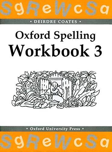 Oxford Spelling Workbooks: Workbook 3 von Deirdre Coates
