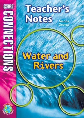 Oxford Connections: Year 5: Waters and Rivers: Geography - Teacher's Notes By Manda George