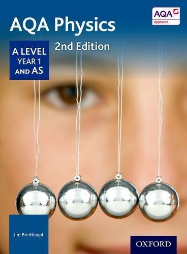 AQA Physics A Level Year 1 Student Book By Jim Breithaupt