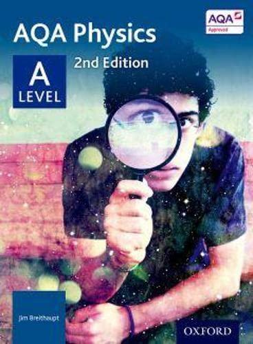 AQA Physics: A Level By Jim Breithaupt