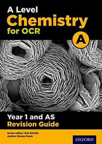 A Level Chemistry for OCR A Year 1 and AS Revision Guide By Edited by Rob Ritchie
