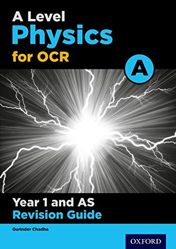 A Level Physics for OCR A Year 1 and AS Revision Guide By Gurinder Chadha