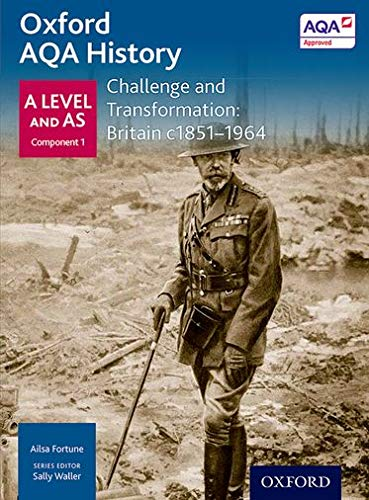 Oxford AQA History for A Level: Challenge and Transformation: Britain c1851-1964 By Sally Waller