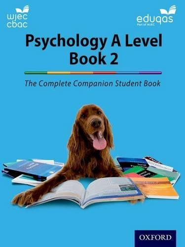 The Complete Companions: Eduqas and WJEC Year 2 Psychology Student Book (PSYCHOLOGY COMPLETE COMPANION) By Cara Flanagan