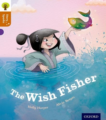 Oxford Reading Tree Story Sparks: Oxford Level 8: The Wish Fisher By Holly Harper