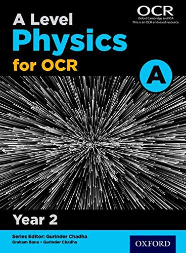 A Level Physics A for OCR Year 2 Student Book By Series edited by Gurinder Chadha