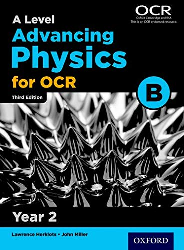 A Level Advancing Physics for OCR Year 2 Student Book (OCR B) By John Miller