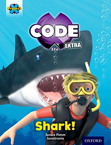 Project X CODE Extra: Green Book Band, Oxford Level 5: Shark Dive: Shark! By Janice Pimm