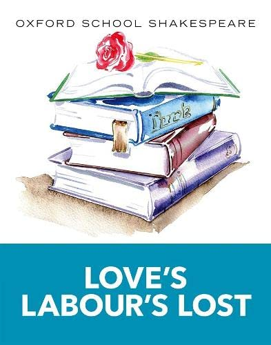 Oxford School Shakespeare: Love's Labour's Lost By William Shakespeare