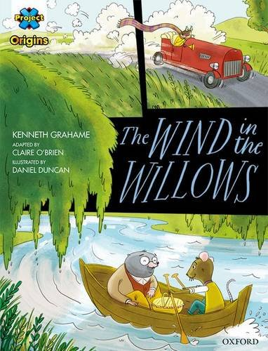 Project X Origins Graphic Texts: Grey Book Band, Oxford Level 14: The Wind in the Willows By Kenneth Grahame