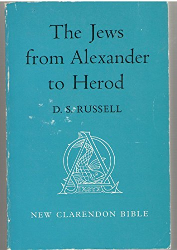 Jews, The, from Alexander to Herod By D. S. Russell
