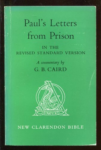 Paul's Letters from Prison in the Revised Standard Version By G.B. Caird