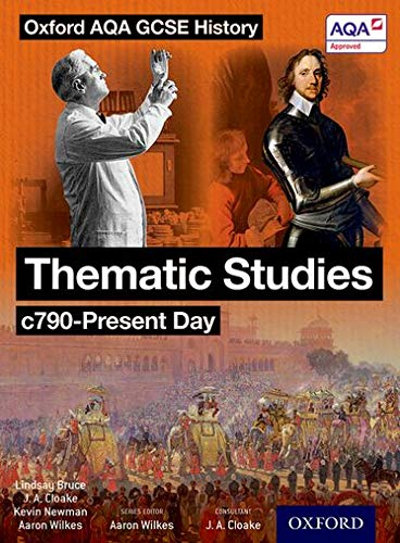 Oxford AQA History for GCSE: Thematic Studies c790-Present Day By Aaron Wilkes