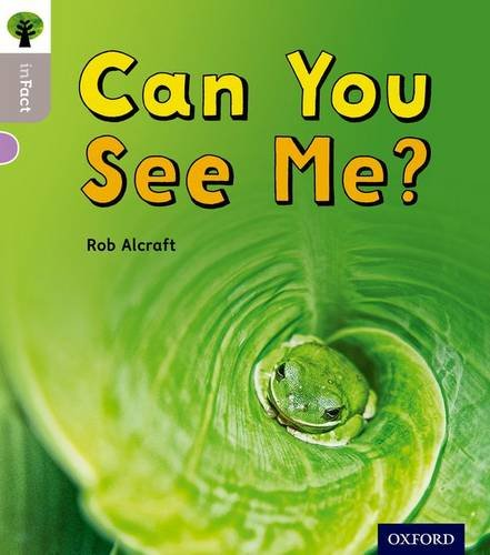 Oxford Reading Tree inFact: Oxford Level 1: Can You See Me? By Rob Alcraft