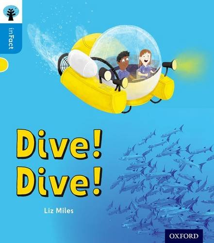 Oxford Reading Tree inFact: Oxford Level 3: Dive! Dive! By Liz Miles