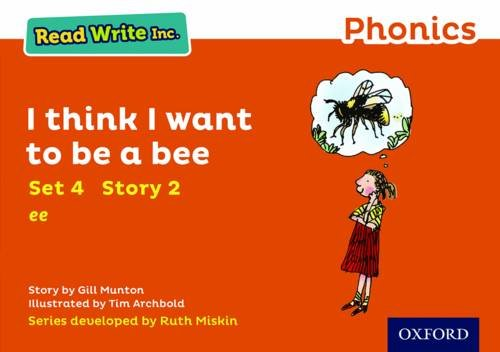 Read Write Inc. Phonics: Orange Set 4 Storybook 2 I Think I Want to Be a Bee By Gill Munton
