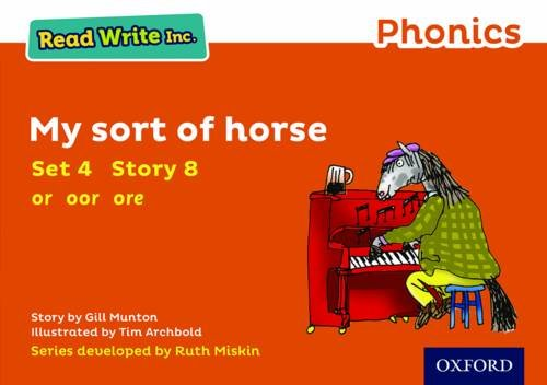 Read Write Inc. Phonics: Orange Set 4 Storybook 8 My Sort of Horse By Gill Munton