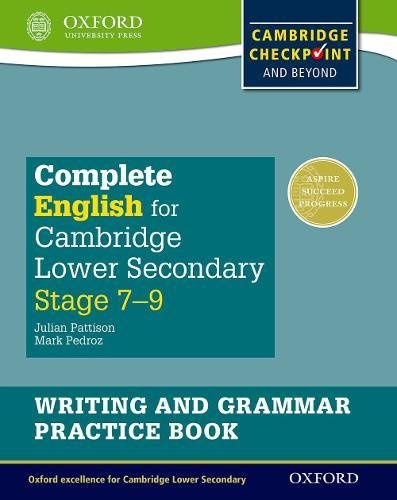 Complete English for Cambridge Lower Secondary Writing and Grammar Practice Book By Julian Pattison
