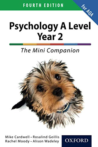 The Complete Companions for AQA: 16-18. A Level Year 2 Psychology: The Mini Companion Fourth edition (PSYCHOLOGY COMPLETE COMPANION) By Mike Cardwell