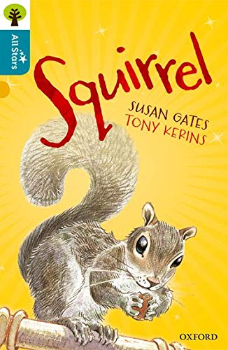 Oxford Reading Tree All Stars: Oxford Level 9 Squirrel By Susan Gates