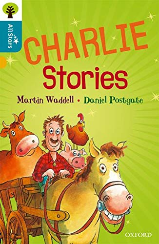 Oxford Reading Tree All Stars: Oxford Level 9 Charlie Stories By Martin Waddell