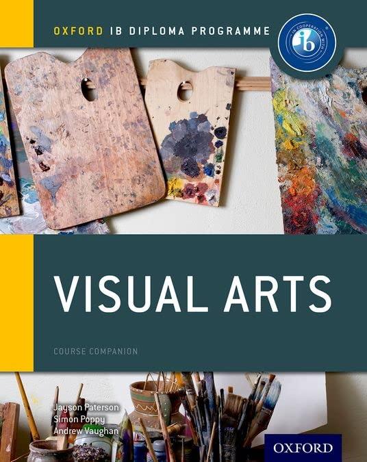 Oxford IB Diploma Programme: Visual Arts Course Companion By Jayson Paterson
