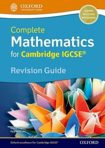 Complete Mathematics for Cambridge IGCSE (R) Revision Guide (Core & Extended) von David Rayner