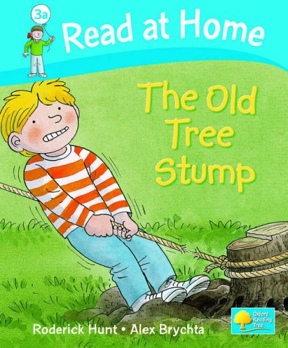 Read at Home: Level 3a: The Old Tree Stump By Roderick Hunt