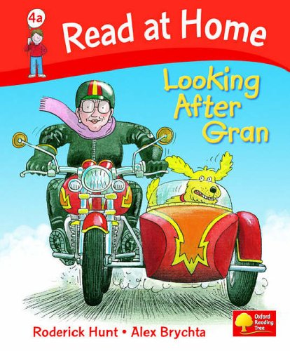 Read at Home: Level 4a: Looking After Gran By Roderick Hunt