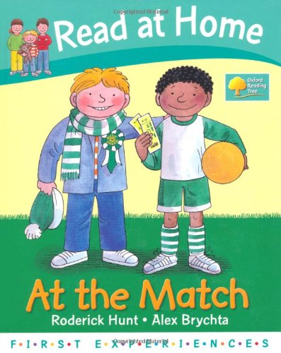 Read at Home: First Experiences: at the Match By Roderick Hunt