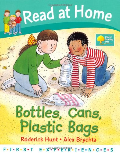 Read at Home: First Experiences: Bottles, Cans, Plastic Bags By Roderick Hunt