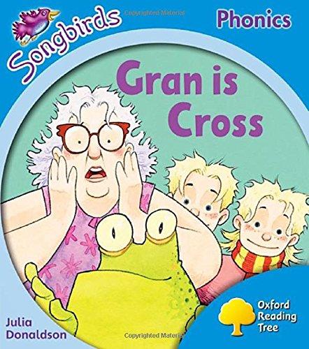 Oxford Reading Tree Songbirds Phonics: Level 3: Gran is Cross By Julia Donaldson