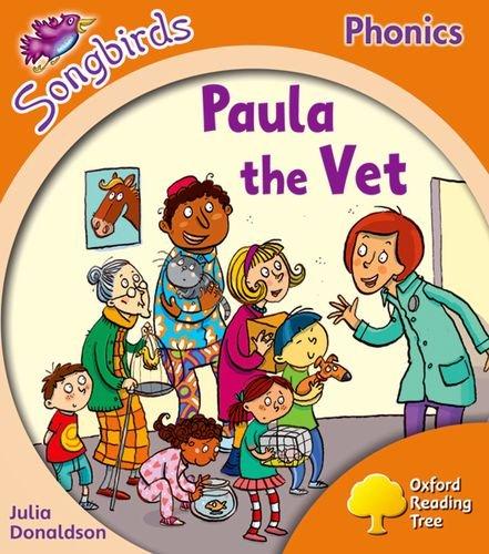 Oxford Reading Tree Songbirds Phonics: Level 6: Paula the Vet By Julia Donaldson