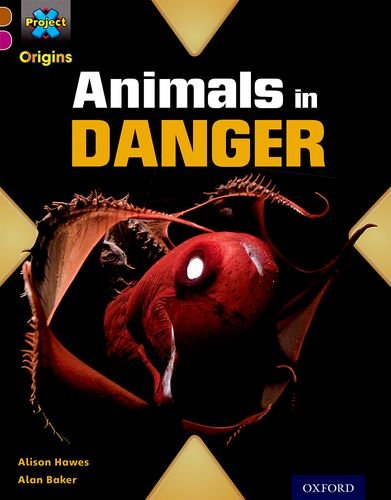 Project X Origins: Brown Book Band, Oxford Level 10: Lost and Found: Animals in Danger By Alison Hawes