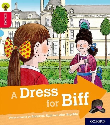 Oxford Reading Tree Explore with Biff, Chip and Kipper: Oxford Level 4: A Dress for Biff By Paul Shipton