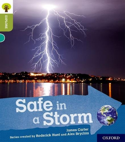 Oxford Reading Tree Explore with Biff, Chip and Kipper: Oxford Level 7: Safe in a Storm By James Carter