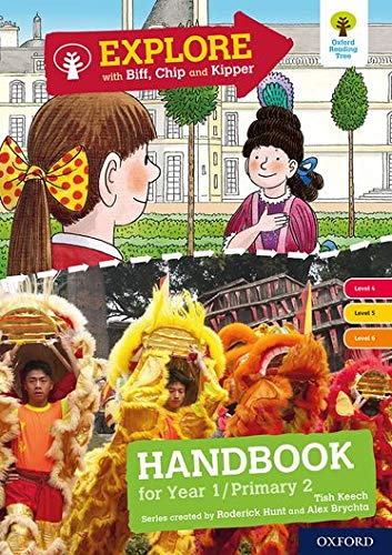 Oxford Reading Tree Explore with Biff, Chip and Kipper: Levels 4 to 6: Year 1/P2 Handbook By Tish Keech